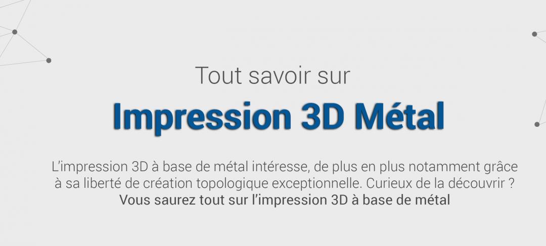 Infographie : l'impression 3D métal
